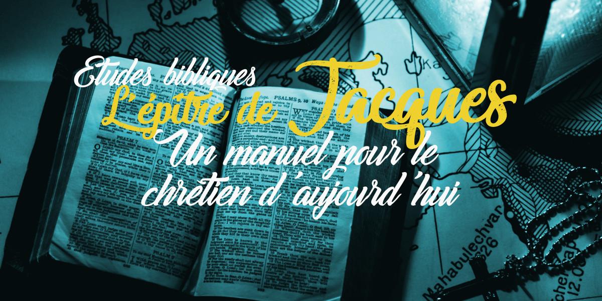 L'épitre de Jacques, un manuel pour le chrétien d'aujourd'hui